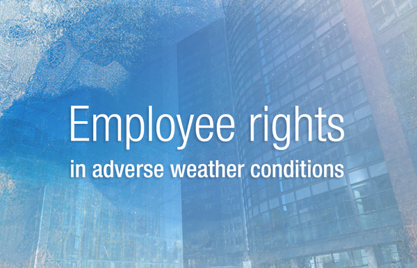 Adverse weather conditions: employee rights